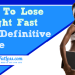 How to Lose Weight Fast: #1 Guide to Fast Weight Loss