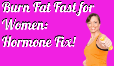 burn fat fast for women by addressing hormones