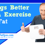 Things Better Than Exercise to Help Lose Belly Fat