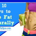 Top 10 Epic Ways to Lose Fat Fast Naturally